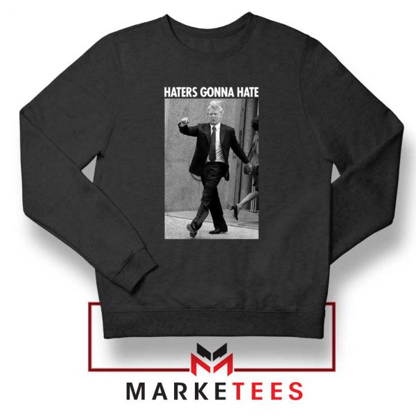 Donald Trump Haters Gonna Hate Black Sweater