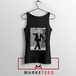 Donald Trump Haters Gonna Hate Black Tank Top