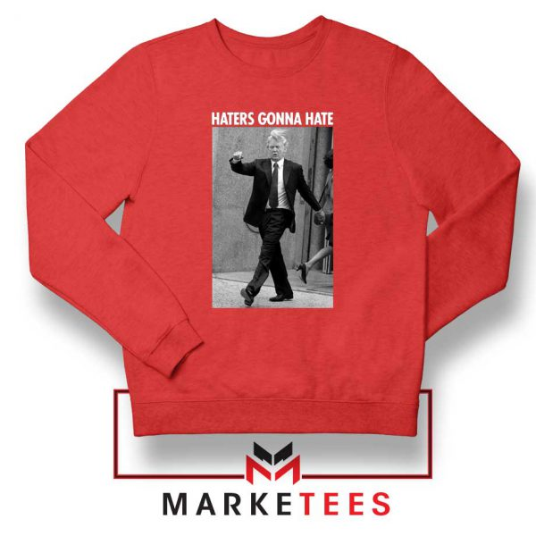 Donald Trump Haters Gonna Hate Red Sweater