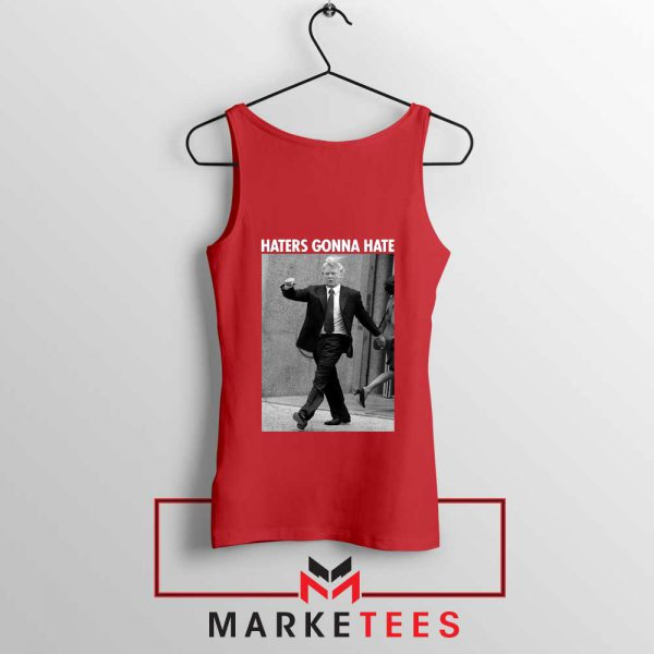 Donald Trump Haters Gonna Hate Red Tank Top