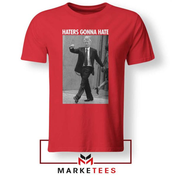 Donald Trump Haters Gonna Hate Red Tshirt