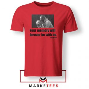 Forever Be With Us Kobe Bryant Red Tshirt