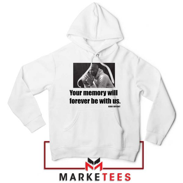Forever Be With Us Kobe Bryant White Hoodie