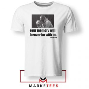 Forever Be With Us Kobe Bryant White Tshirt
