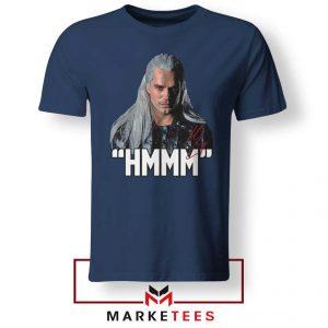 Geralt Of Rivia Saying Hmmm Navy Tee Shirt
