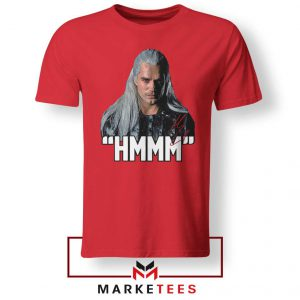 Geralt Of Rivia Saying Hmmm Red Tee Shirt
