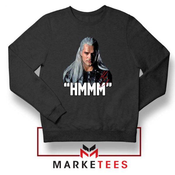 Geralt Of Rivia Saying Hmmm Sweatshirt