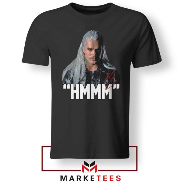 Geralt Of Rivia Saying Hmmm Tee Shirt