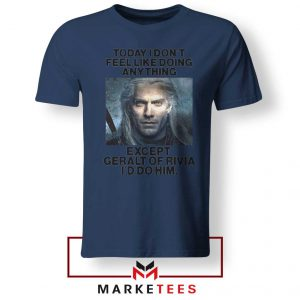 Geralt of Rivia Saying Navy Tee Shirt