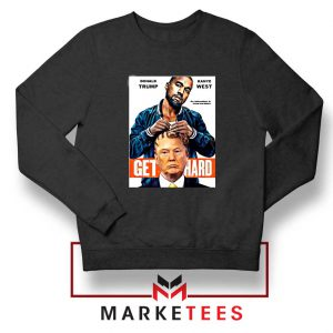 Get Hard Kanye West Trump Black Sweater