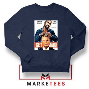 Get Hard Kanye West Trump Navy Sweater