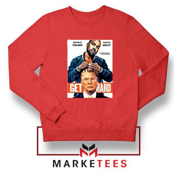 Get Hard Kanye West Trump Red Sweater