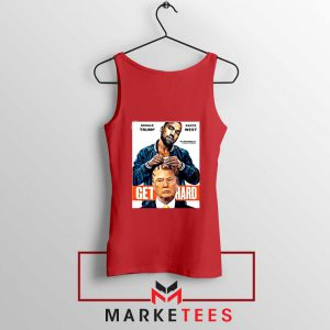 Get Hard Kanye West Trump Red Tank Top