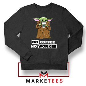 The Child No Coffee No Workee Black Sweatshirt