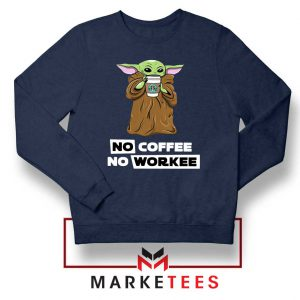 The Child No Coffee No Workee Navy Sweatshirt