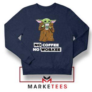 The Child No Coffee No Workee Navy Sweatshirt