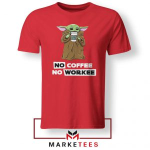 The Child No Coffee No Workee Red Tee