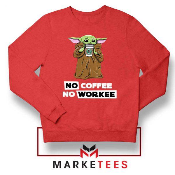 The Child No Coffee No Workee Sweatshirt
