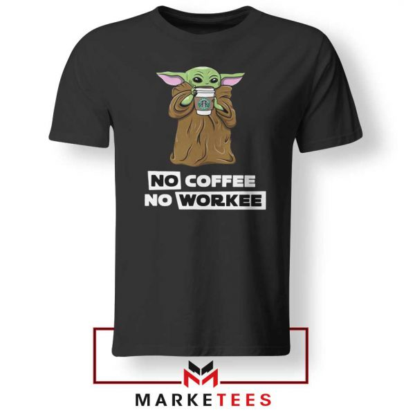 The Child No Coffee No Workee Tee