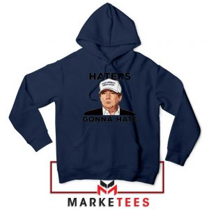 Trump Haters Gonna Hate Navy Hoodie