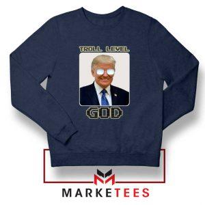 Trump Troll Level God Navy Sweatshirt