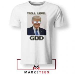 Trump Troll Level God Tee Shirt