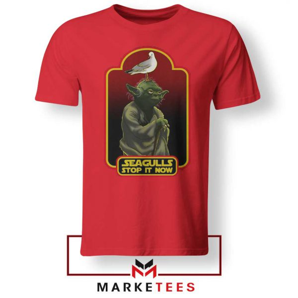 Yoda Seagull Stop It Now Red Tshirt