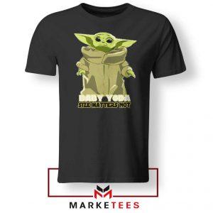 Baby Yoda Size Matters Not Tee Shirt