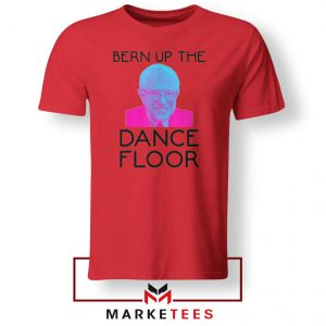 Bern Up The Dance Floor Red Tee Shirt