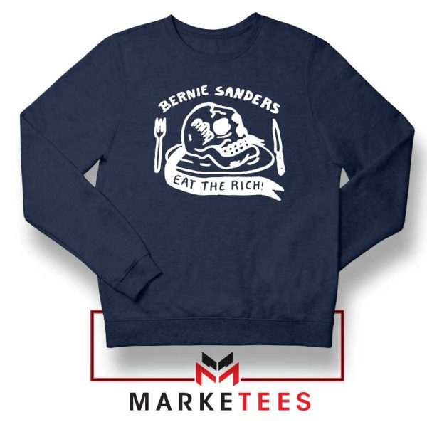 Bernie Sanders Eat The Rich Navy Blue Sweatshirt