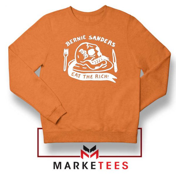 Bernie Sanders Eat The Rich Orange Sweatshirt