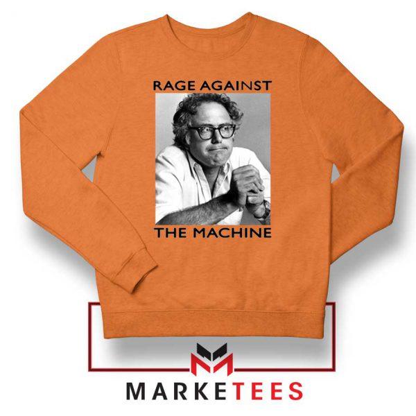 Bernies Rage Agaist The Machine Orange Sweatshirt