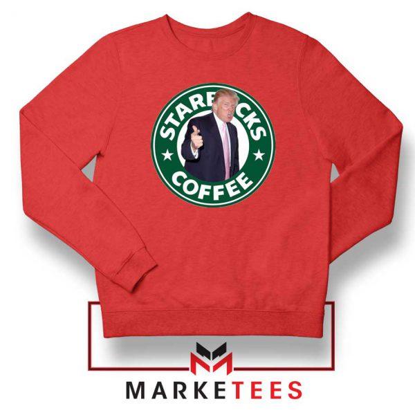 Donald Trump Starbucks Parody Red Sweatshirt