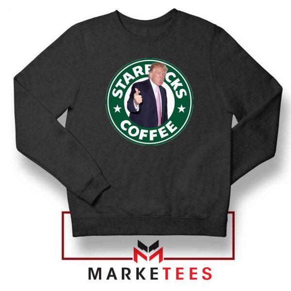 Donald Trump Starbucks Parody Sweatshirt