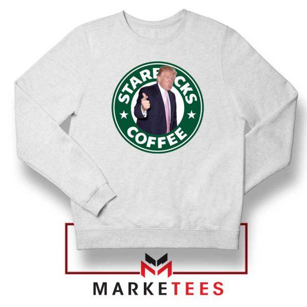 Donald Trump Starbucks Parody White Sweatshirt