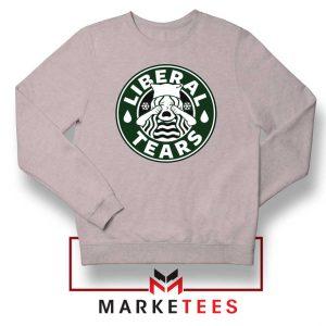 Funny Liberal Tears Grey Sweatshirt