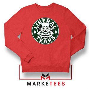 Funny Liberal Tears Red Sweatshirt
