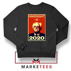 Hindsight Is Bernie Sanders Black Sweatshirt