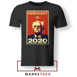 Hindsight Is Bernie Sanders Black Tee Shirt