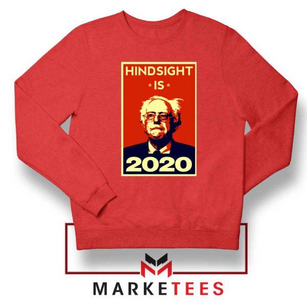 Hindsight Is Bernie Sanders Red Sweatshirt