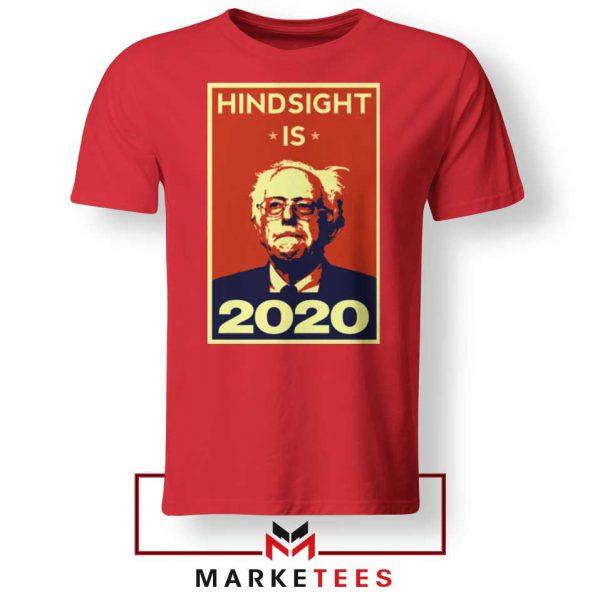 Hindsight Is Bernie Sanders Red Tee Shirt