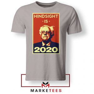 Hindsight Is Bernie Sanders Sport Grey Tee Shirt