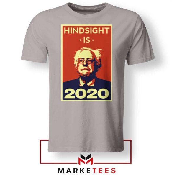 Hindsight Is Bernie Sanders Sport Grey Tee Shirt