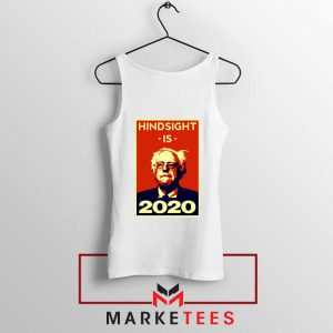 Hindsight Is Bernie Sanders Tank Top