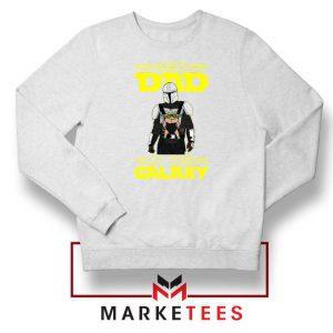 Mandalorian Best Dad In The Galaxy White Sweatshirt