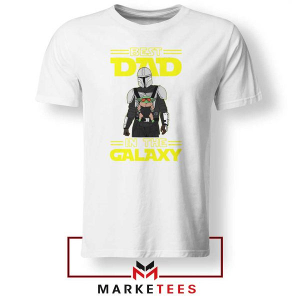 Mandalorian Best Dad In The Galaxy White Tee Shirt