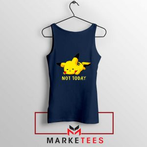 Pikachu Quote Not Today Navy Blue Tank Top