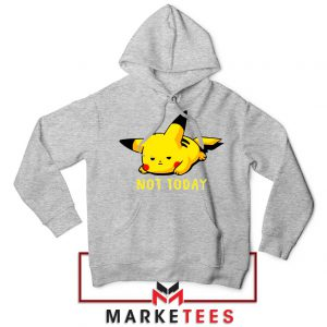 Pikachu Quote Not Today Sport Grey Hoodie