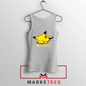 Pikachu Quote Not Today Sport Grey Tank Top