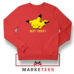 Pikachu Quote Not Today Sweater